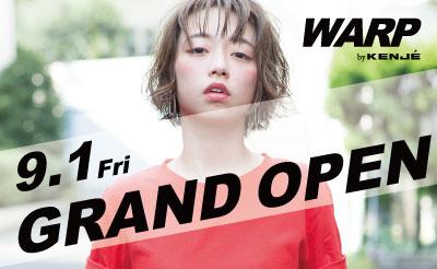WARP by KENJE グランドオープン